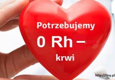 Pilnie potrzebna krew grupy 0 Rh (-)!